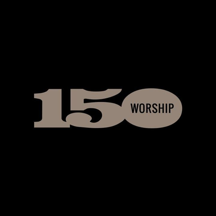 150 Worship Tour Dates