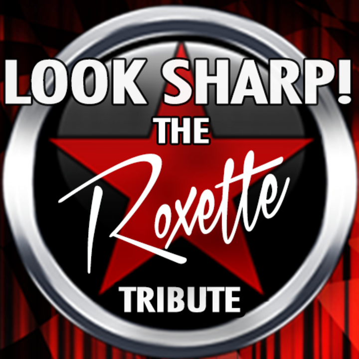 Look Sharp The Roxette Tribute Tour Dates