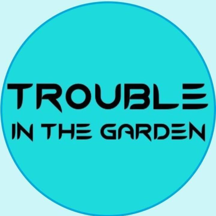 Trouble in the Garden Tour Dates