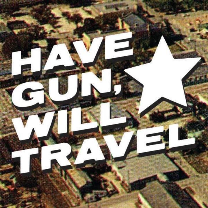 Have Gun, Will Travel Tour Dates