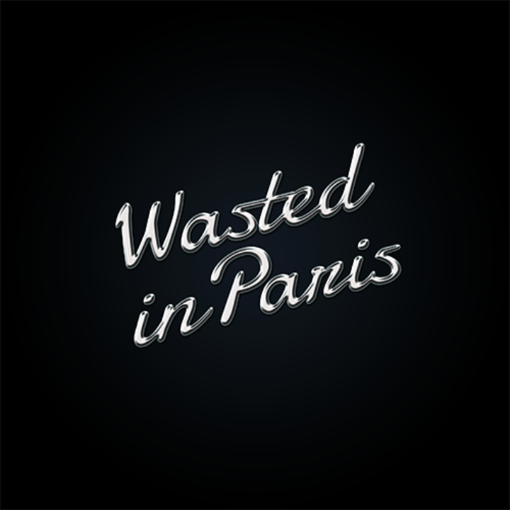 Wasted In Paris Tour Dates