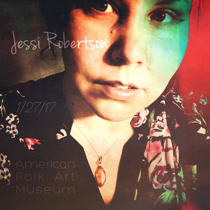 Jessi Robertson @ American Folk Art Museum - New York, NY