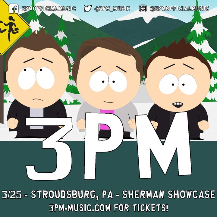 3PM @ Sherman Showcase - Stroudsburg, PA