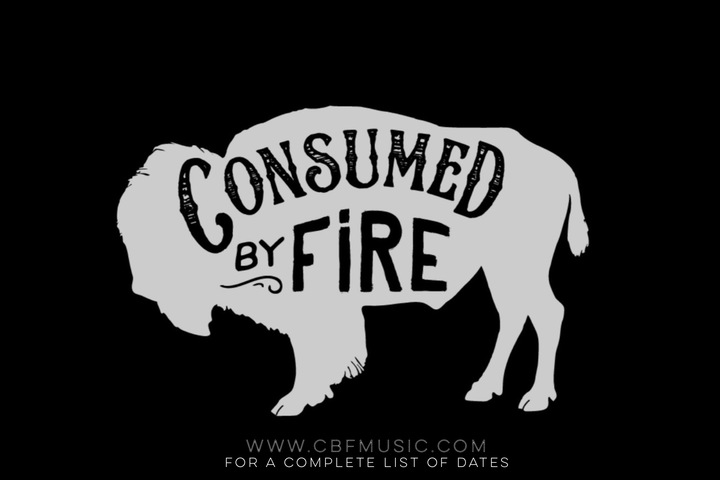 Consumed by Fire Tour Dates