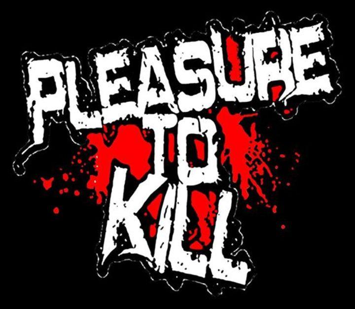 Pleasure To Kill Tour Dates