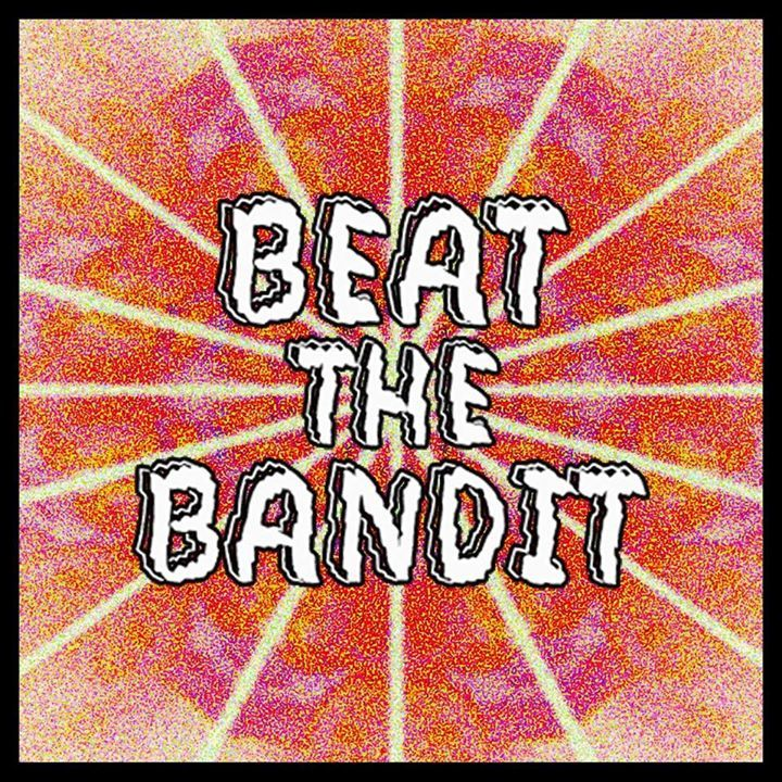 Beat The Bandit Tour Dates
