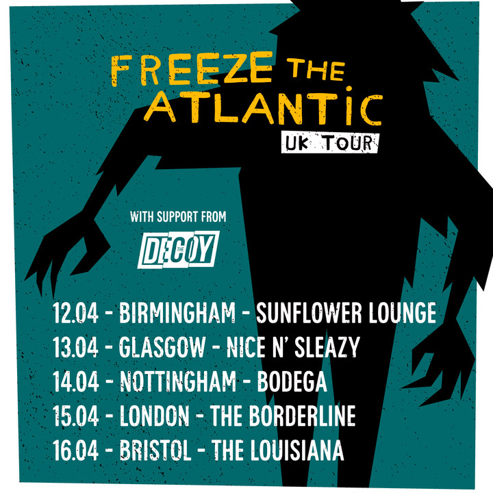 Freeze The Atlantic Tour Dates