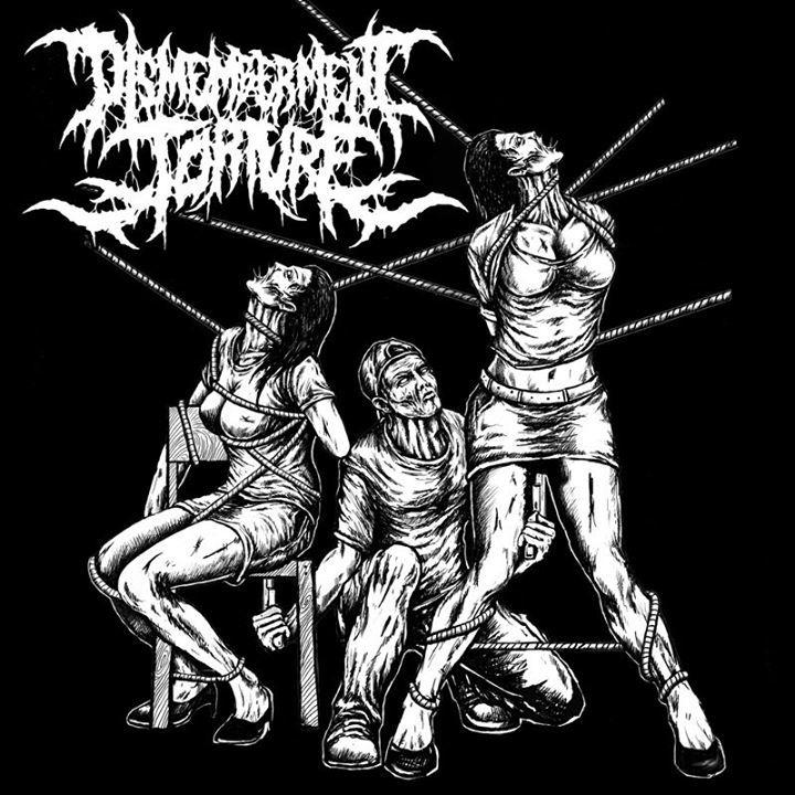 Dismemberment Torture Tour Dates