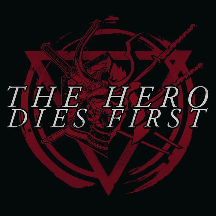 THE HERO DIES FIRST Tour Dates