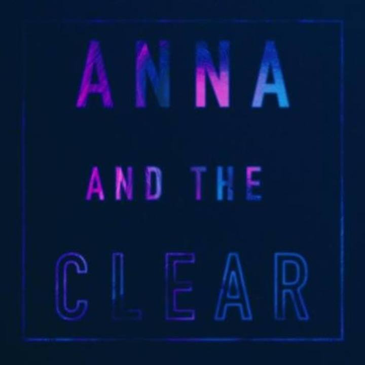 Anna and the Clear Tour Dates