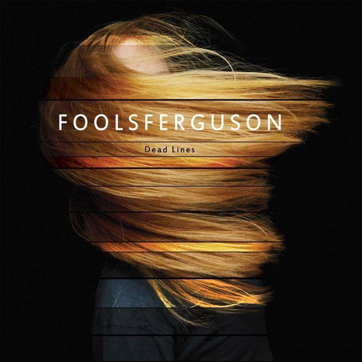 Fools Ferguson Tour Dates