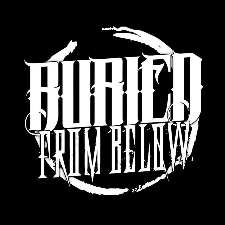 Buried From Below Tour Dates