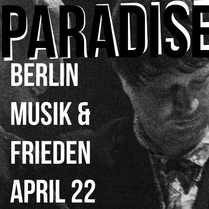 Paradiseband @ Sold out - Musik & Frieden - Berlin, Germany