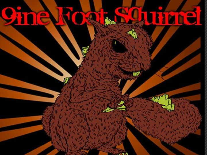 9ine foot squirrel       (official band page) Tour Dates