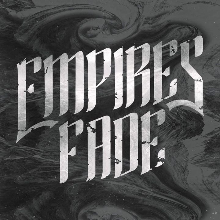 EMPIRES FADE Tour Dates