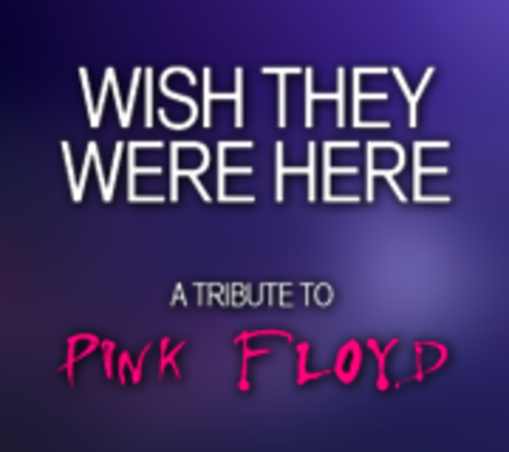 Wish They Were Here: A Tribute To Pink Floyd Tour Dates