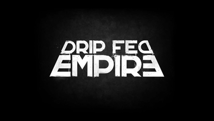 Drip-Fed Empire Tour Dates