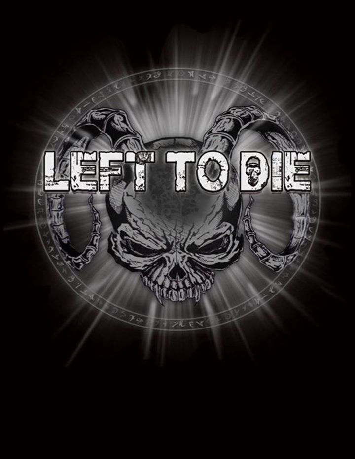 LEFT to DIE (OKC) Tour Dates
