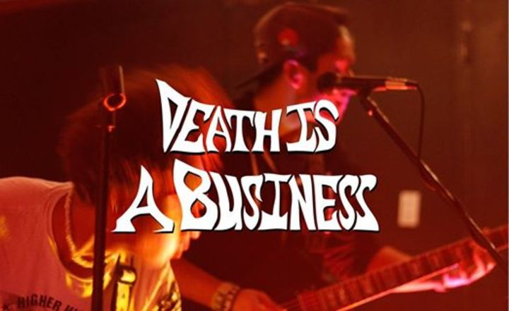 Death Is A Business Tour Dates