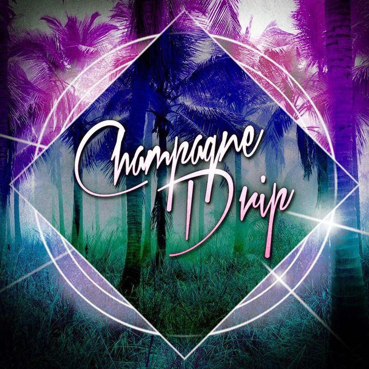 Champagne Drip Tour Dates