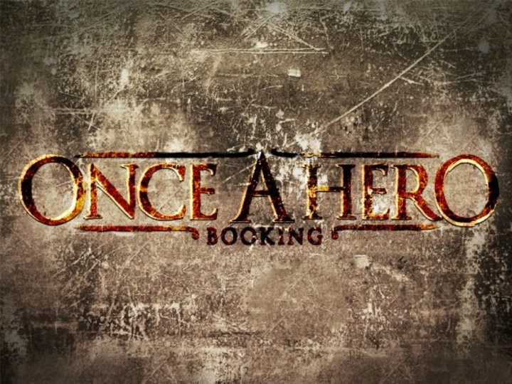 Once A Hero Booking Tour Dates