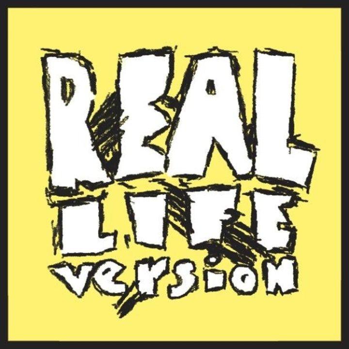 Real Life Version Tour Dates