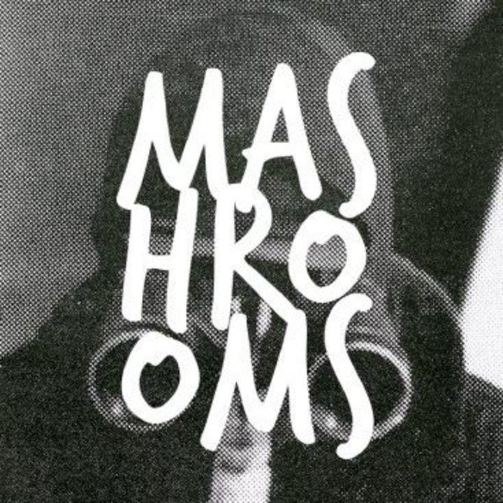 MASHROOMS Tour Dates
