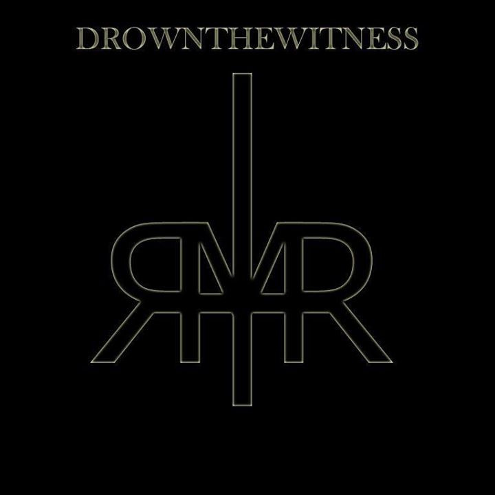 Drown the Witness Tour Dates