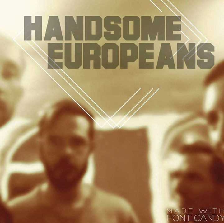 Handsome Europeans Tour Dates