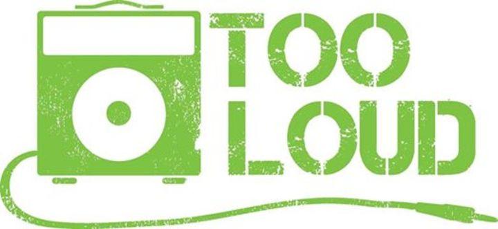 Too Loud Tour Dates