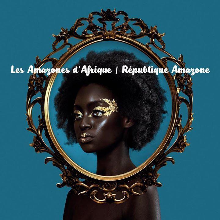 LES AMAZONES D'AFRIQUE @ Philharmonie de Paris - Paris, France