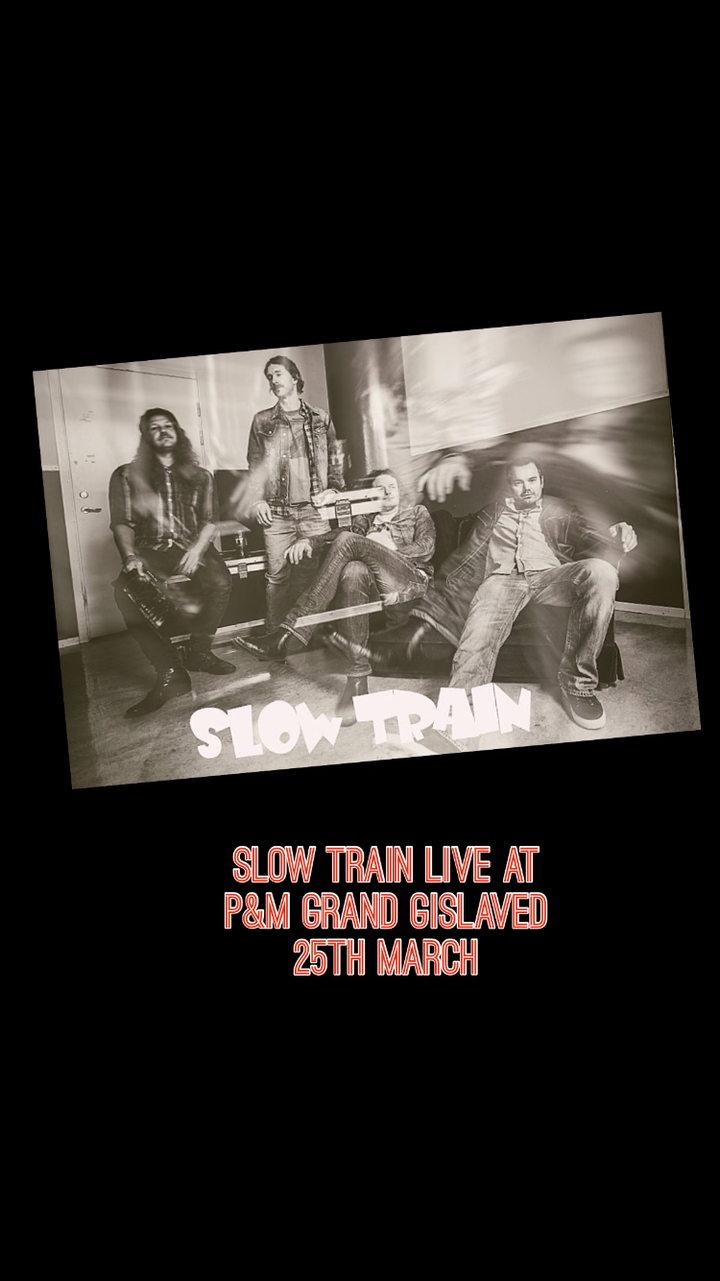 Slow Train @ P&M Grand  - Gislaved, Sweden