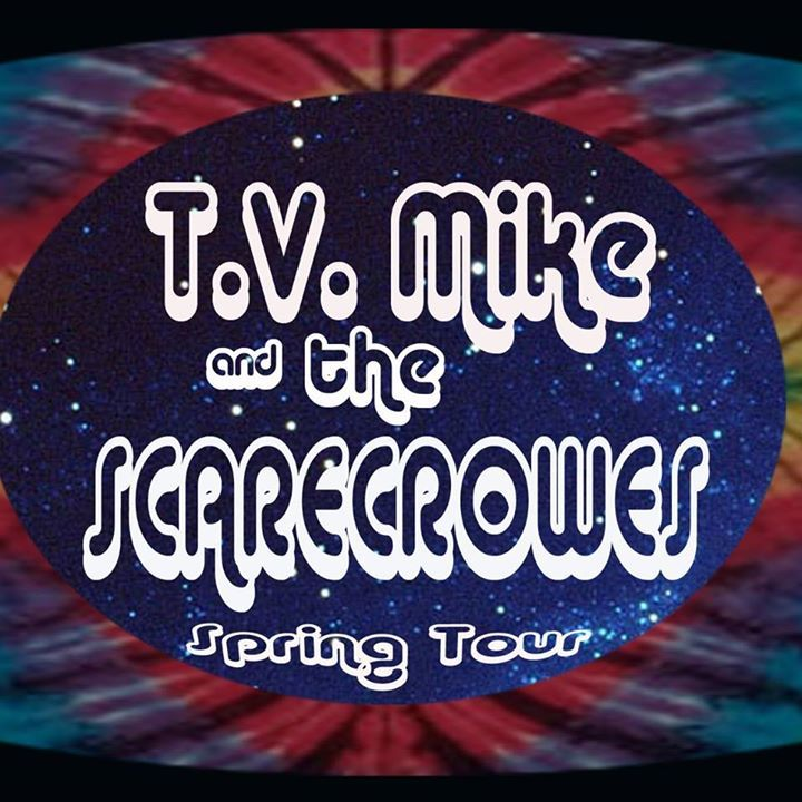 T.V. Mike and the Scarecrowes Tour Dates