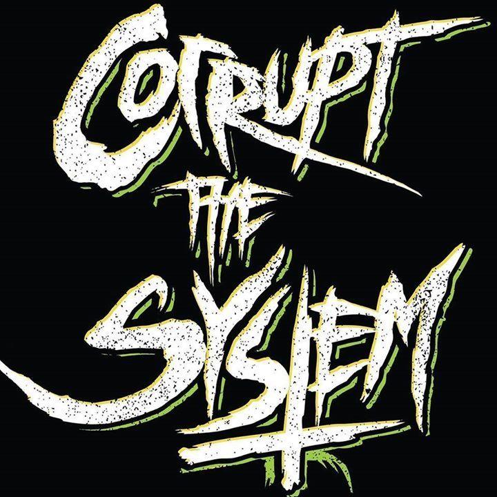 Corrupt The System Tour Dates