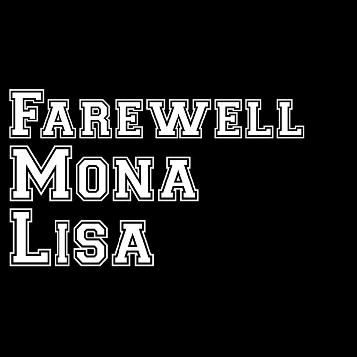 Farewell Mona Lisa Tour Dates