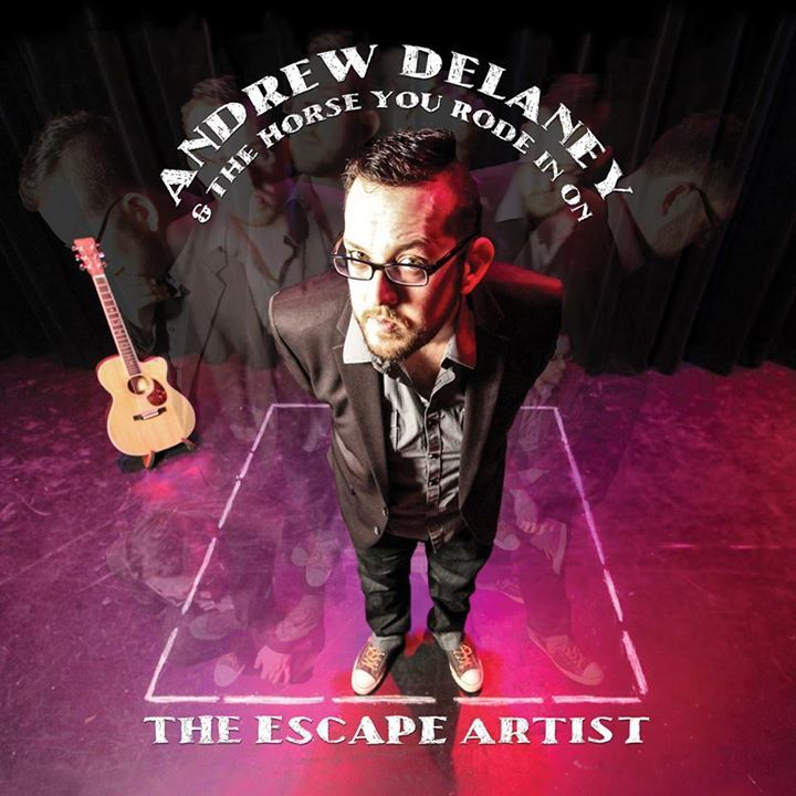 Andrew Delaney & The Horse You Rode In On Tour Dates