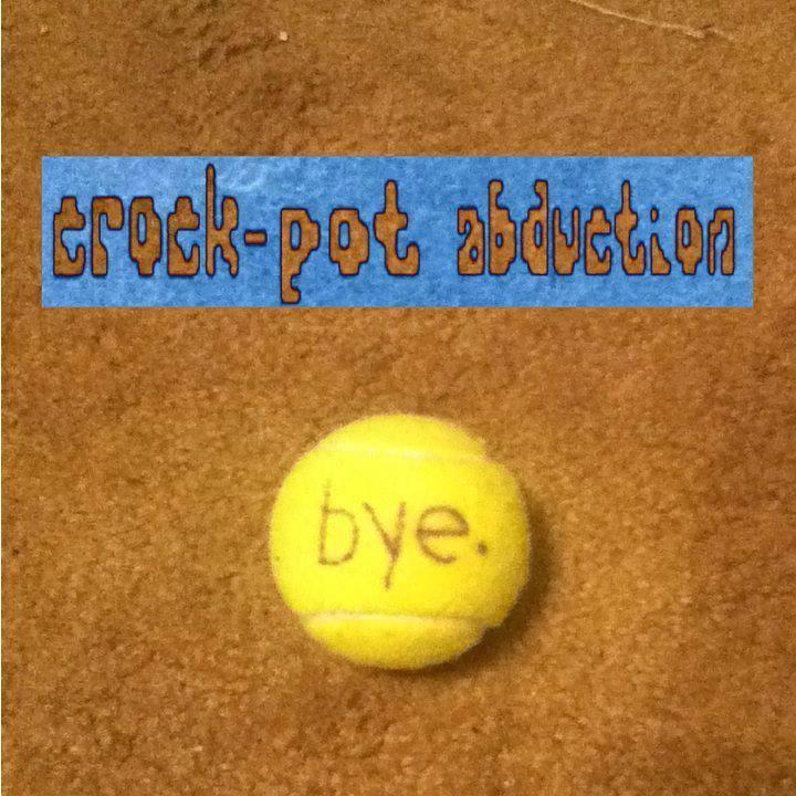 Crock Pot Abduction Tour Dates