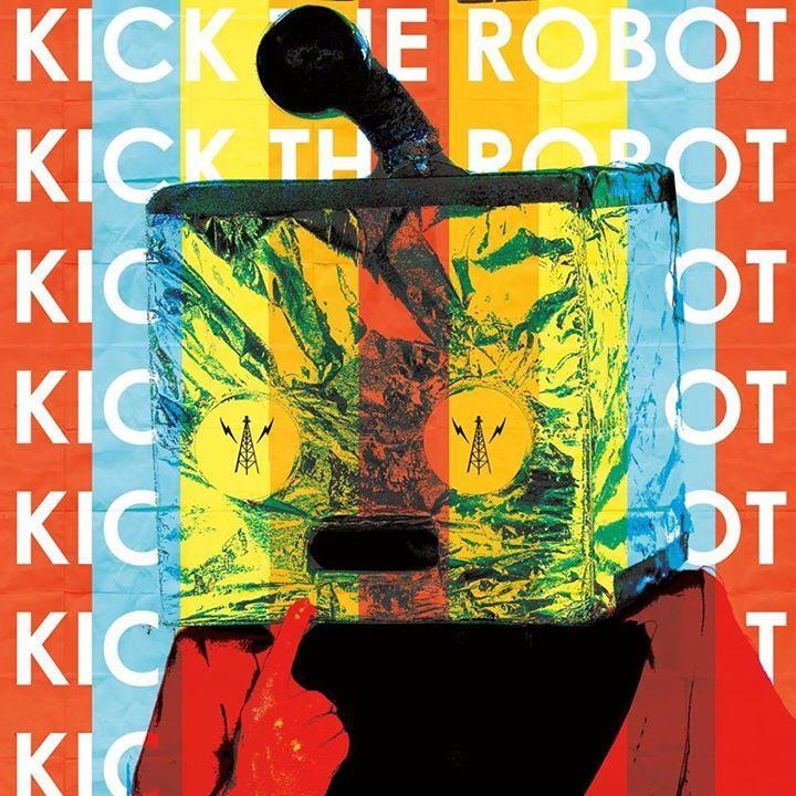 Kick The Robot Tour Dates