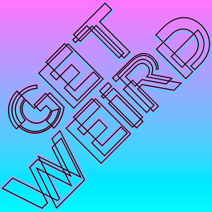 Get Weird Tour Dates