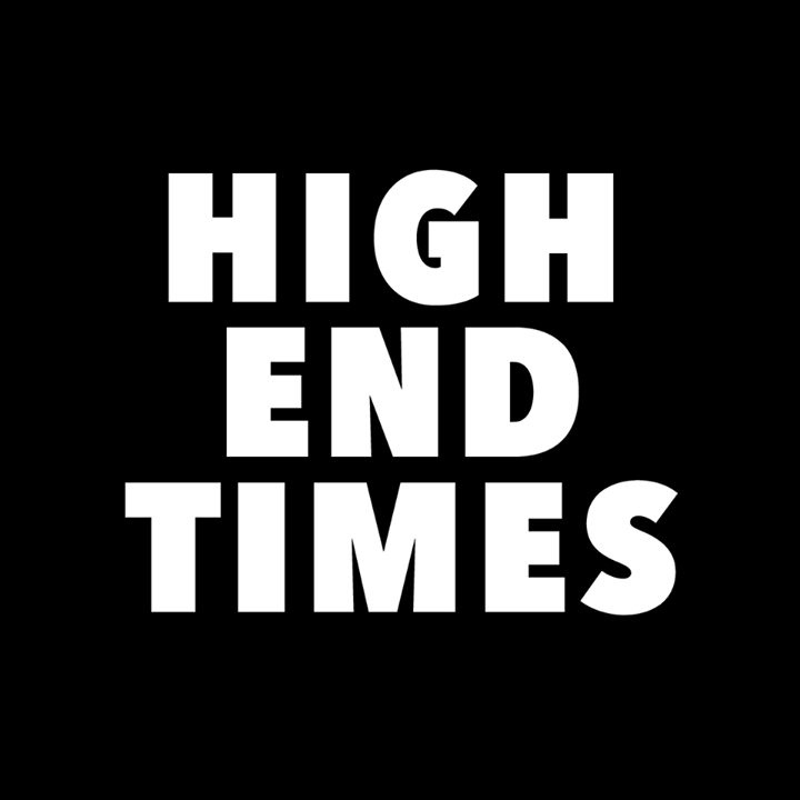 High End Times Tour Dates