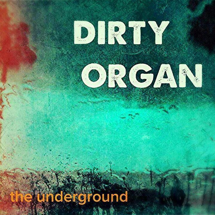 Dirty Organ Tour Dates