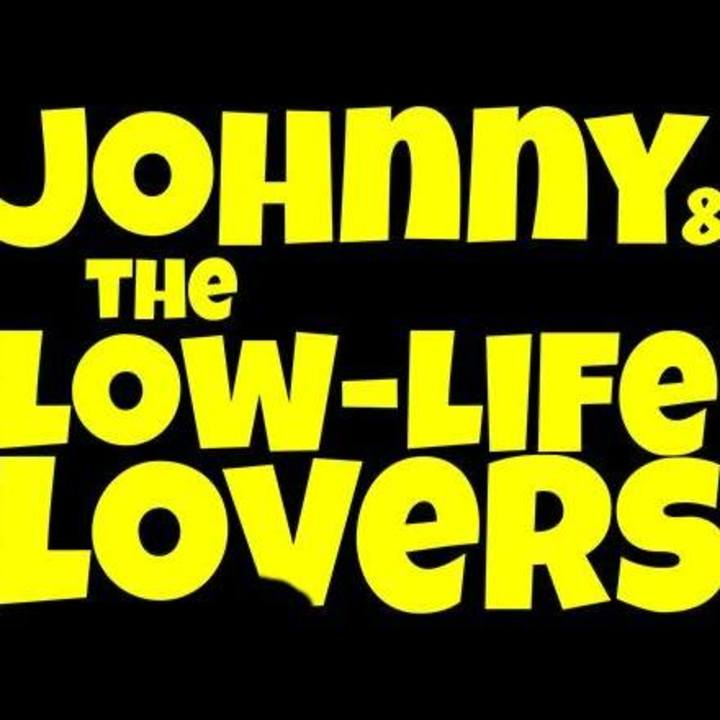 Johnny & The Low Life Lovers Tour Dates