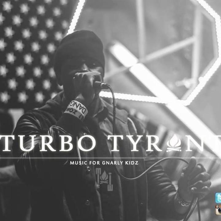 Turbo Tyrant Tour Dates