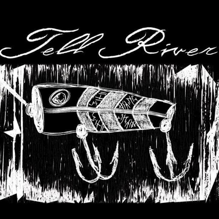 Tell River Tour Dates