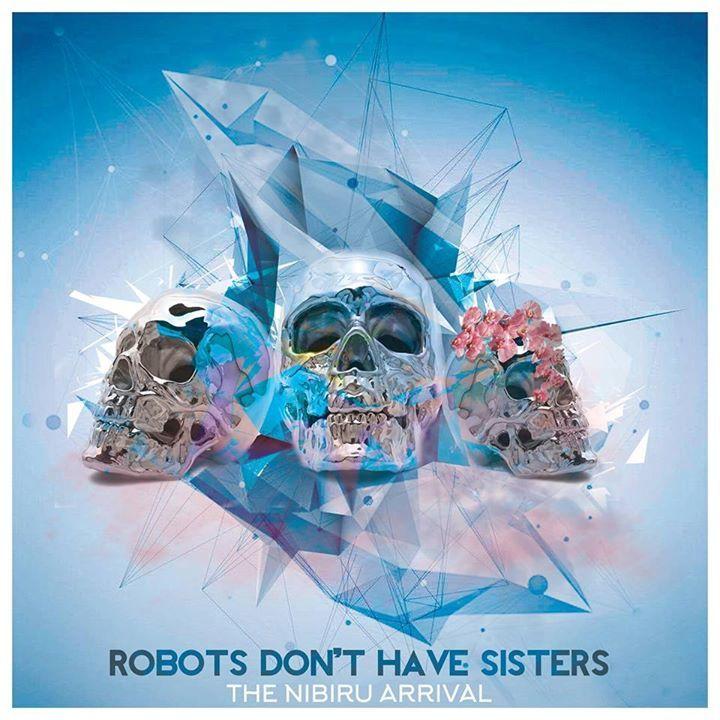 Robots Don't Have Sisters Tour Dates