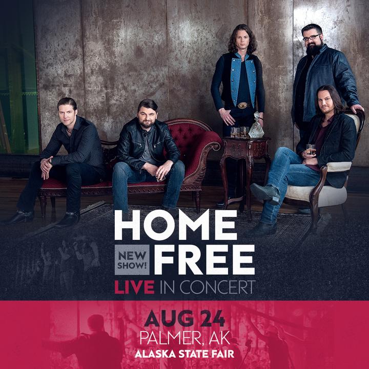 Home Free @ Alaska State Fair - Palmer, AK