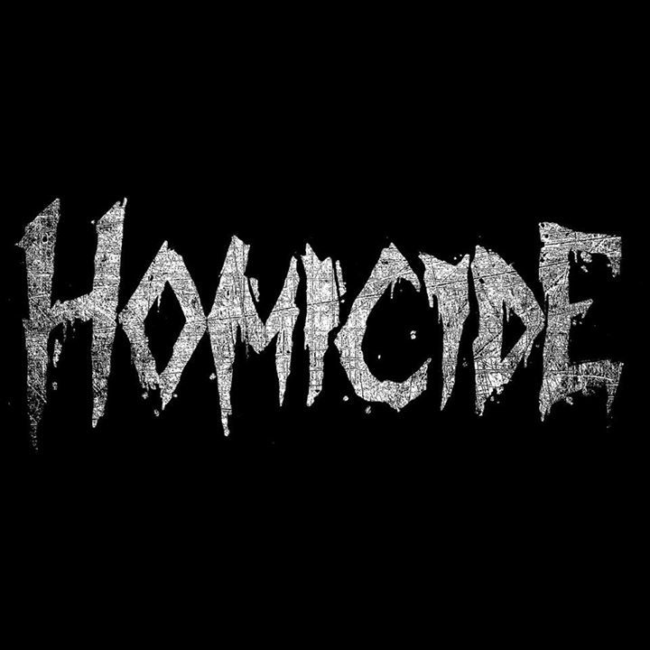 Homicide Tour Dates
