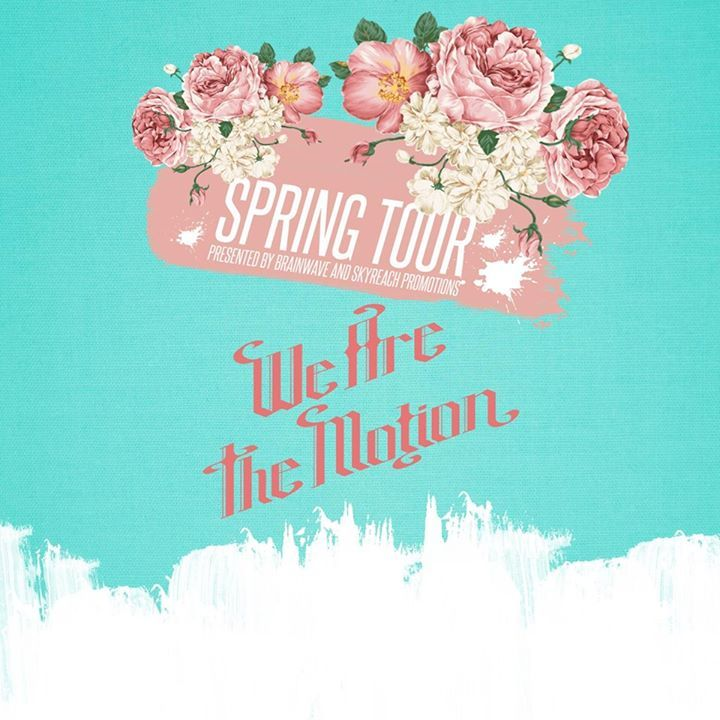 We Are The Motion Tour Dates