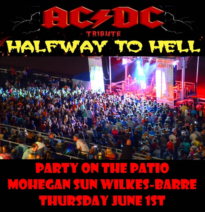 Halfway To HELL   AC/DC Tribute   Wilkes Barre Concert Tickets   Halfway To  HELL   AC/DC Tribute Mohegan Sun Tickets   June 01, 2017 | Bandsintown