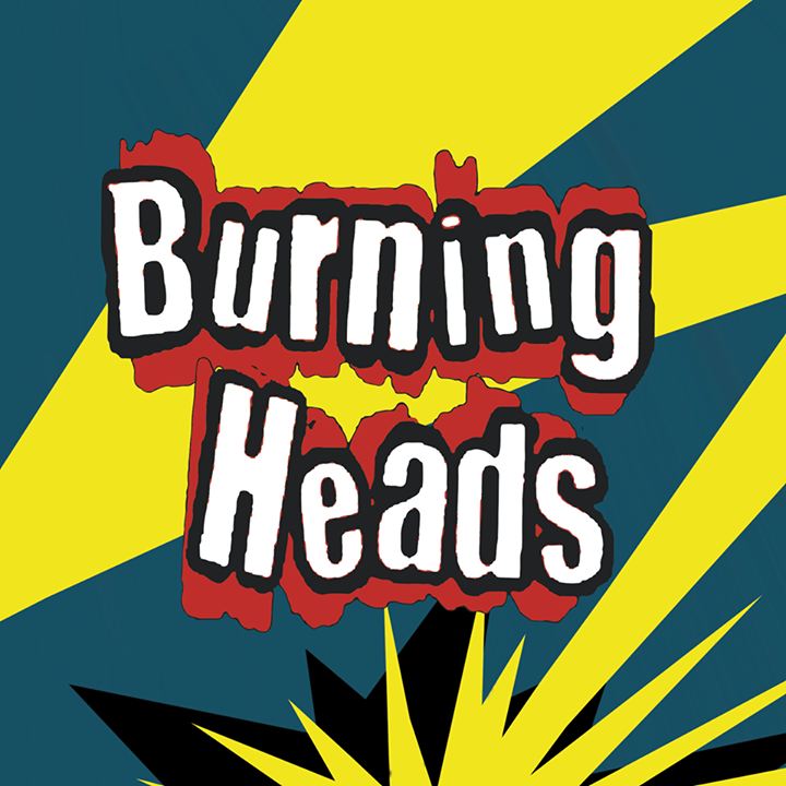 Burning Heads @ LA CARENE - Brest, France